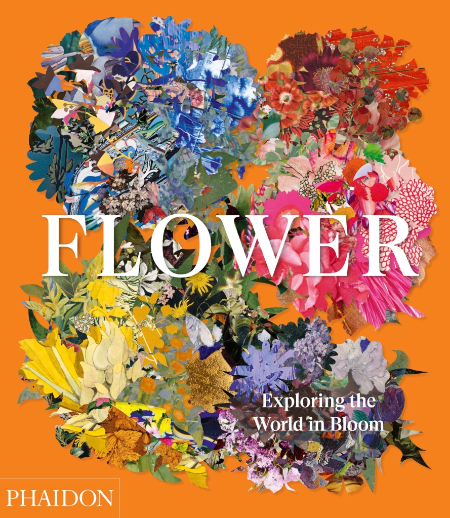 Pic f front cover of book titled: FLOWER - Exploring the world in Bloom